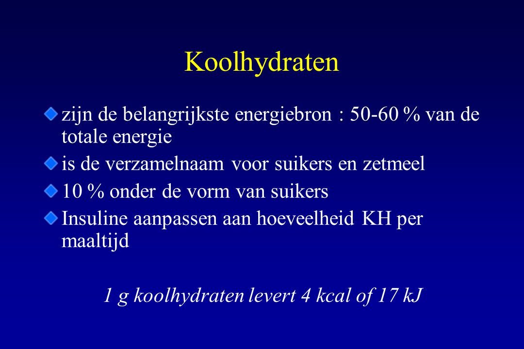 1 g koolhydraten levert 4 kcal of 17 kJ