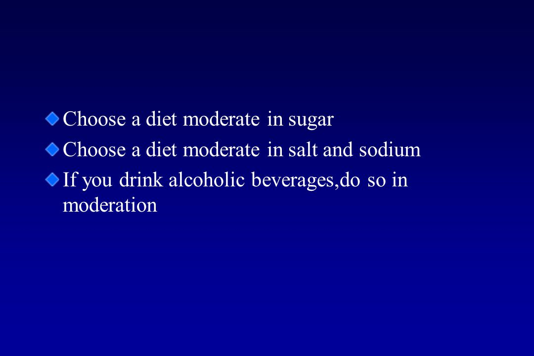 Choose a diet moderate in sugar