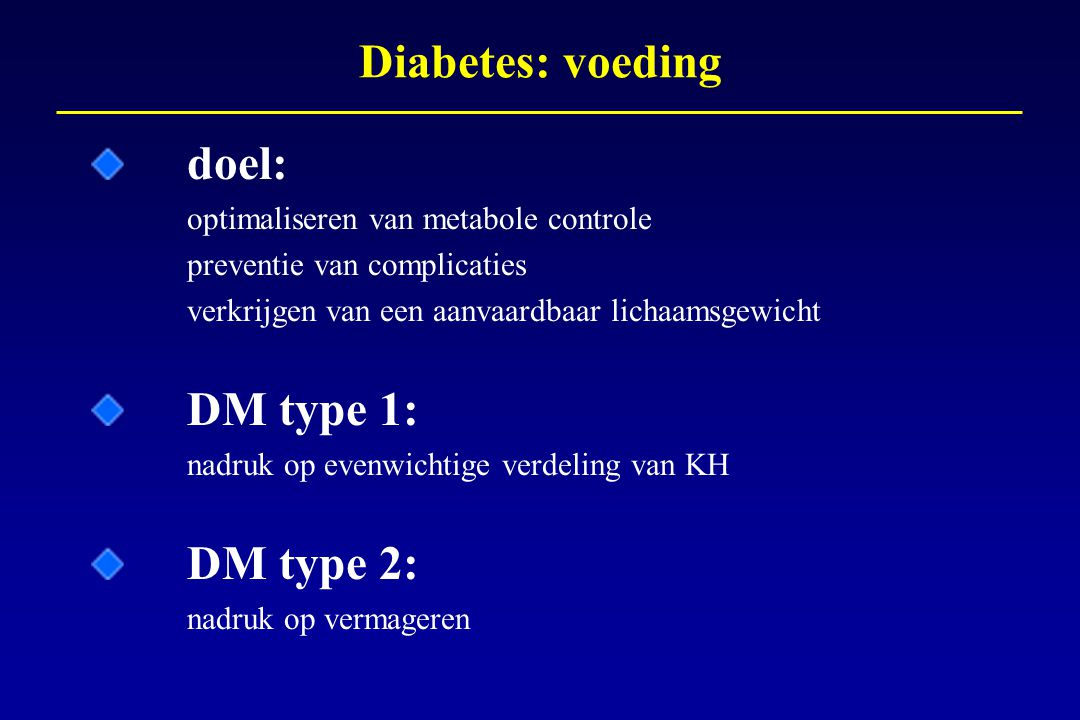Diabetes: voeding doel: DM type 1: DM type 2: