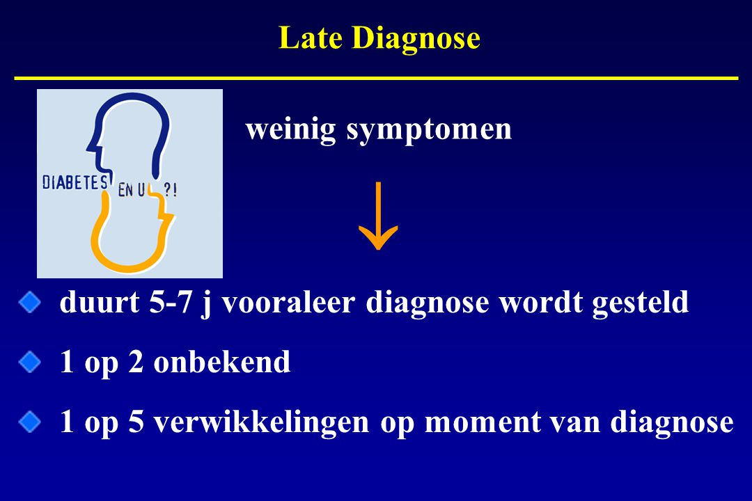  Late Diagnose weinig symptomen