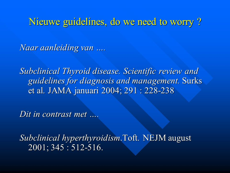 Nieuwe guidelines, do we need to worry