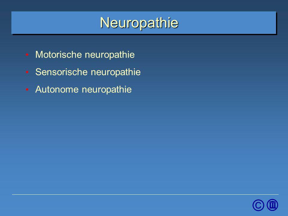 Neuropathie Motorische neuropathie Sensorische neuropathie