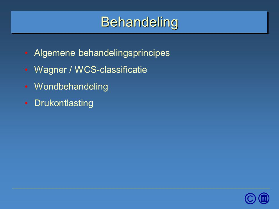 Behandeling Algemene behandelingsprincipes Wagner / WCS-classificatie