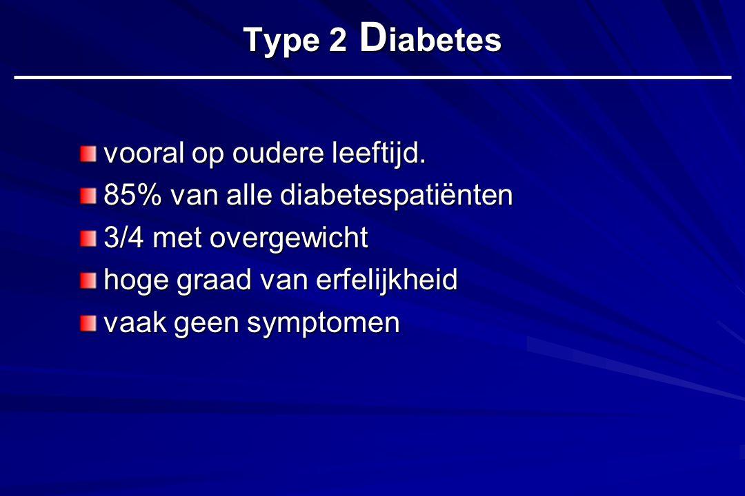 Type 2 Diabetes vooral op oudere leeftijd.