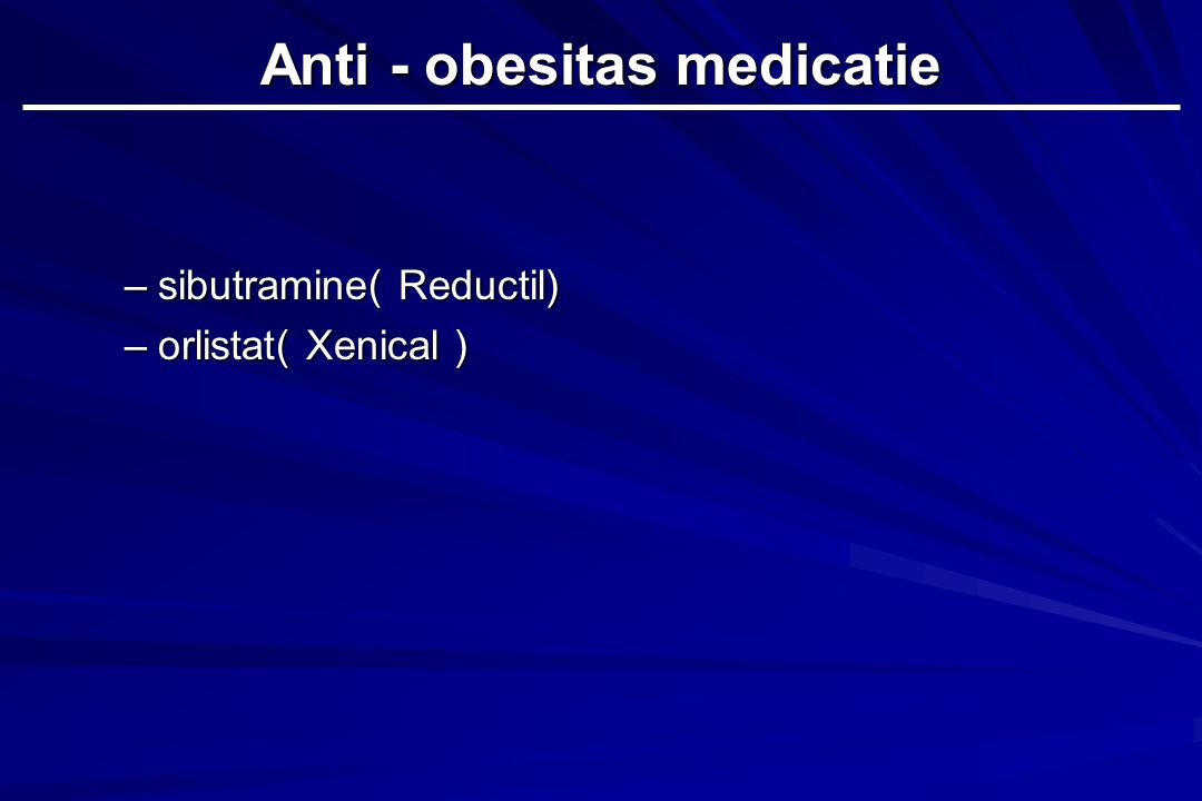 Anti - obesitas medicatie