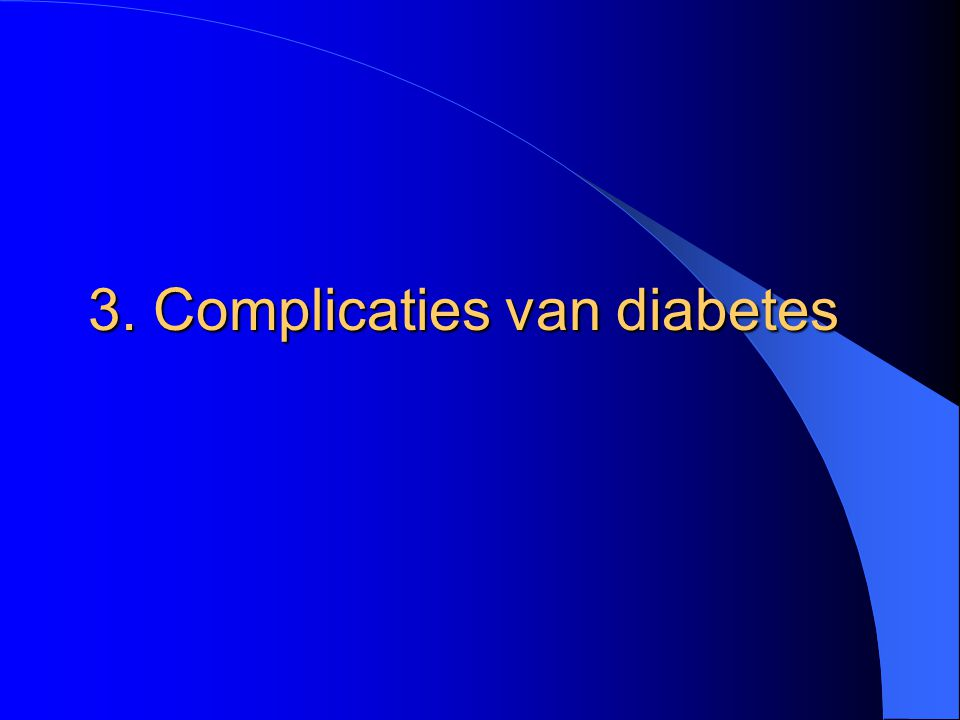 3. Complicaties van diabetes