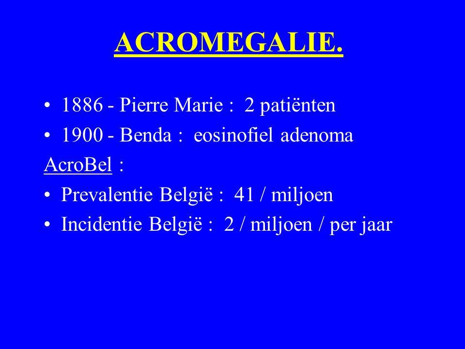 ACROMEGALIE. 1886 - Pierre Marie : 2 patiënten