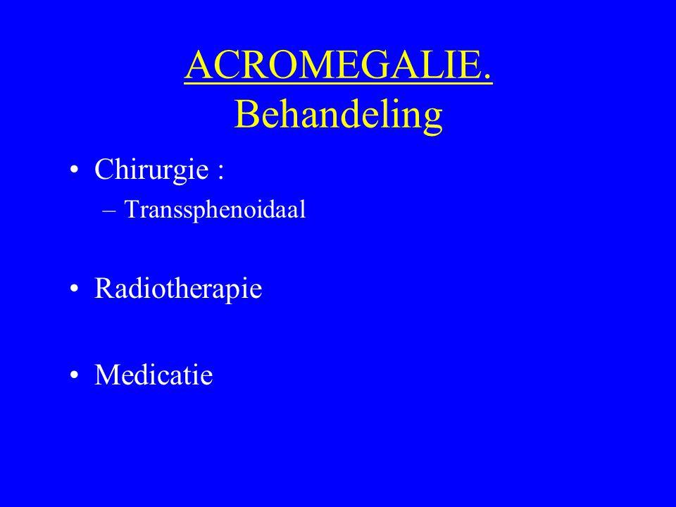 ACROMEGALIE. Behandeling