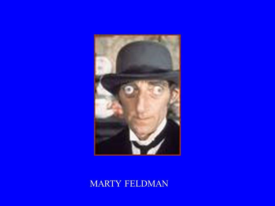 MARTY FELDMAN -OVERLEDEN JAAR GELEDEN