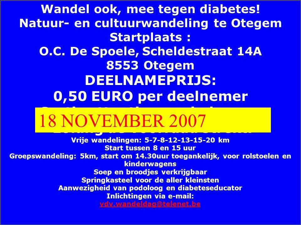 18 NOVEMBER 2007 DEELNAMEPRIJS: 0,50 EURO per deelnemer