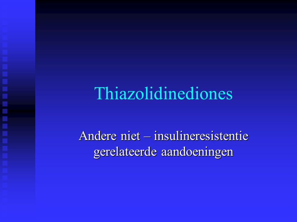 Andere niet – insulineresistentie gerelateerde aandoeningen