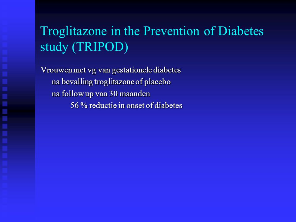 Troglitazone in the Prevention of Diabetes study (TRIPOD)