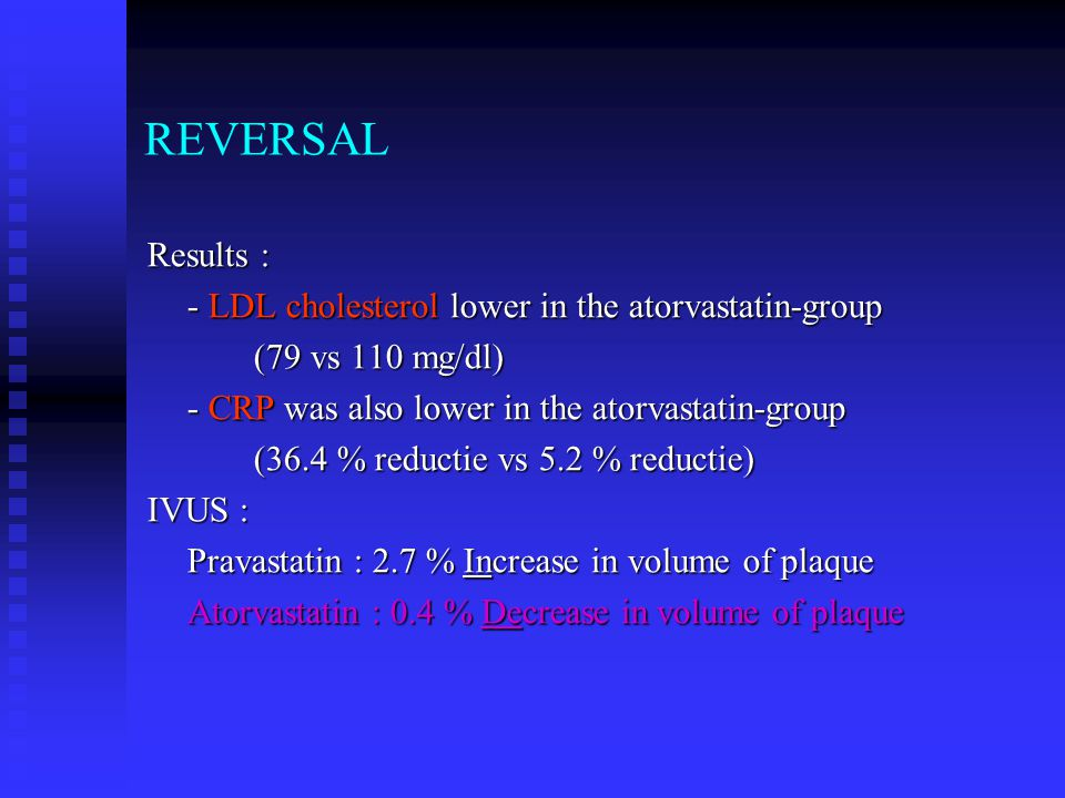 REVERSAL Results : - LDL cholesterol lower in the atorvastatin-group