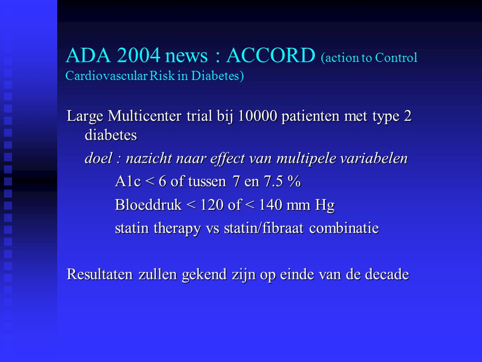 ADA 2004 news : ACCORD (action to Control Cardiovascular Risk in Diabetes)