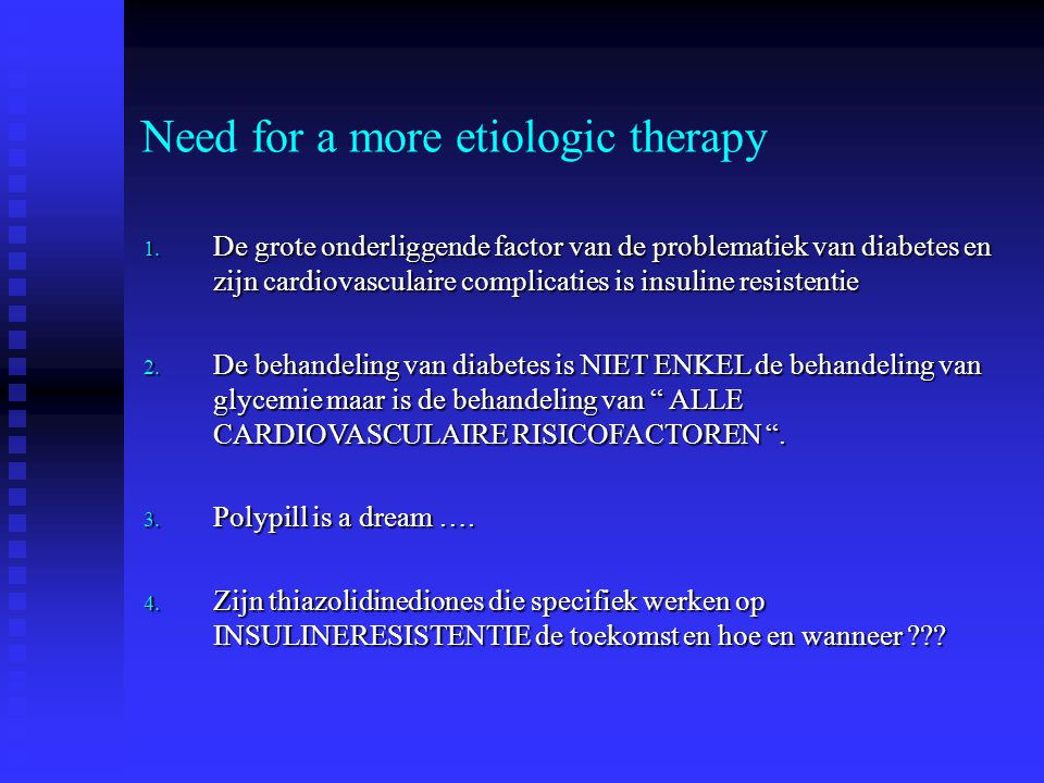 Need for a more etiologic therapy