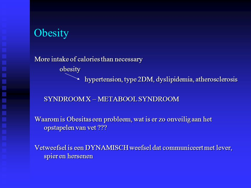 Obesity More intake of calories than necessary obesity