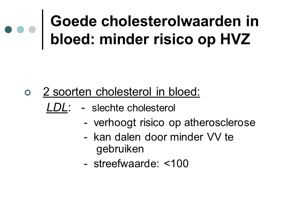 Goede cholesterolwaarden in bloed: minder risico op HVZ