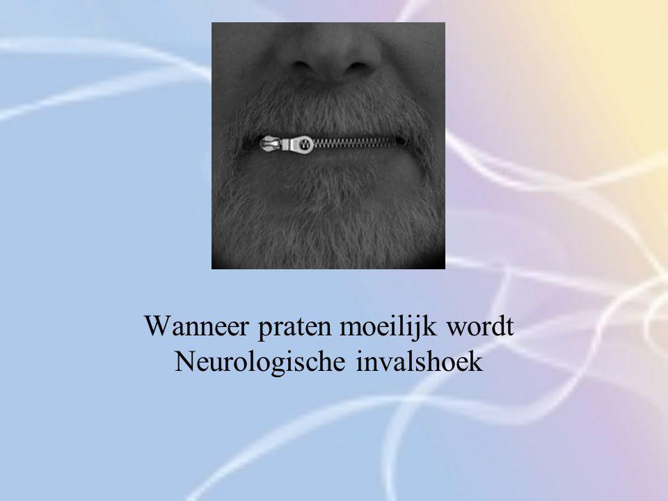 Wanneer praten moeilijk wordt Neurologische invalshoek
