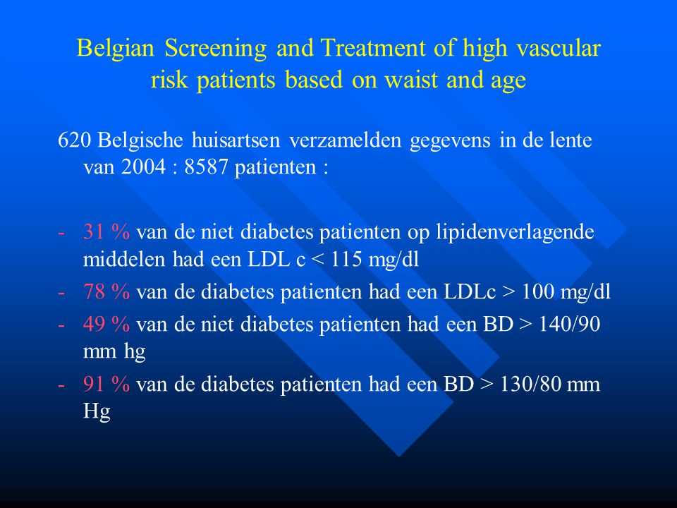 Belgian Screening and Treatment of high vascular risk patients based on waist and age