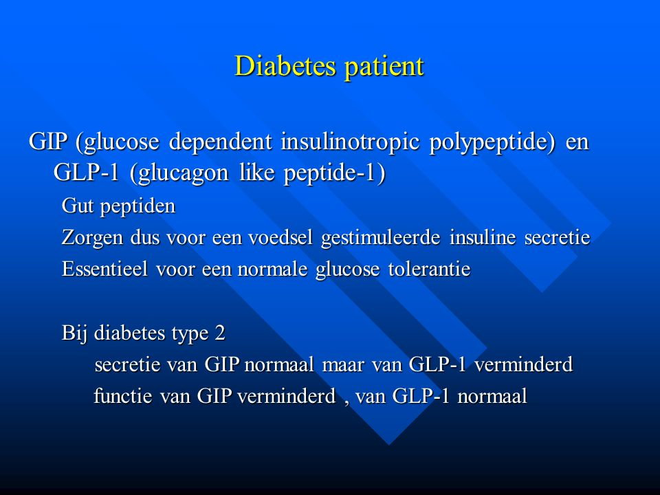 Diabetes patient GIP (glucose dependent insulinotropic polypeptide) en GLP-1 (glucagon like peptide-1)