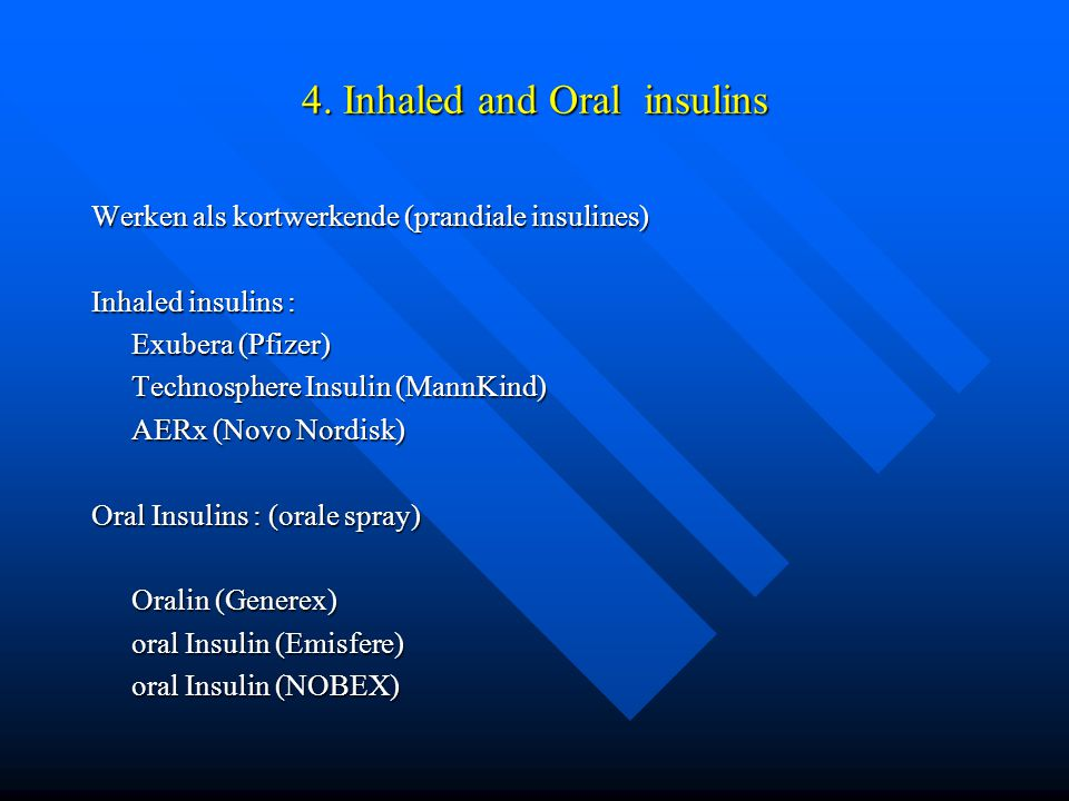4. Inhaled and Oral insulins
