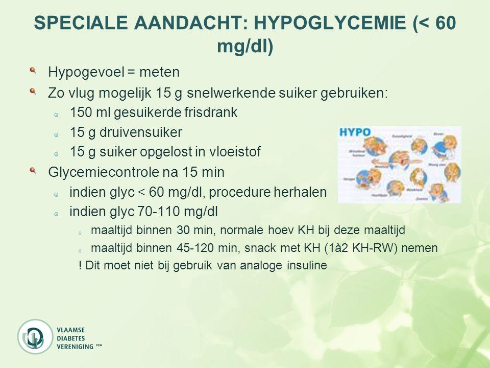 SPECIALE AANDACHT: HYPOGLYCEMIE (< 60 mg/dl)