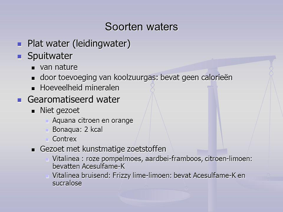 Soorten waters Plat water (leidingwater) Spuitwater