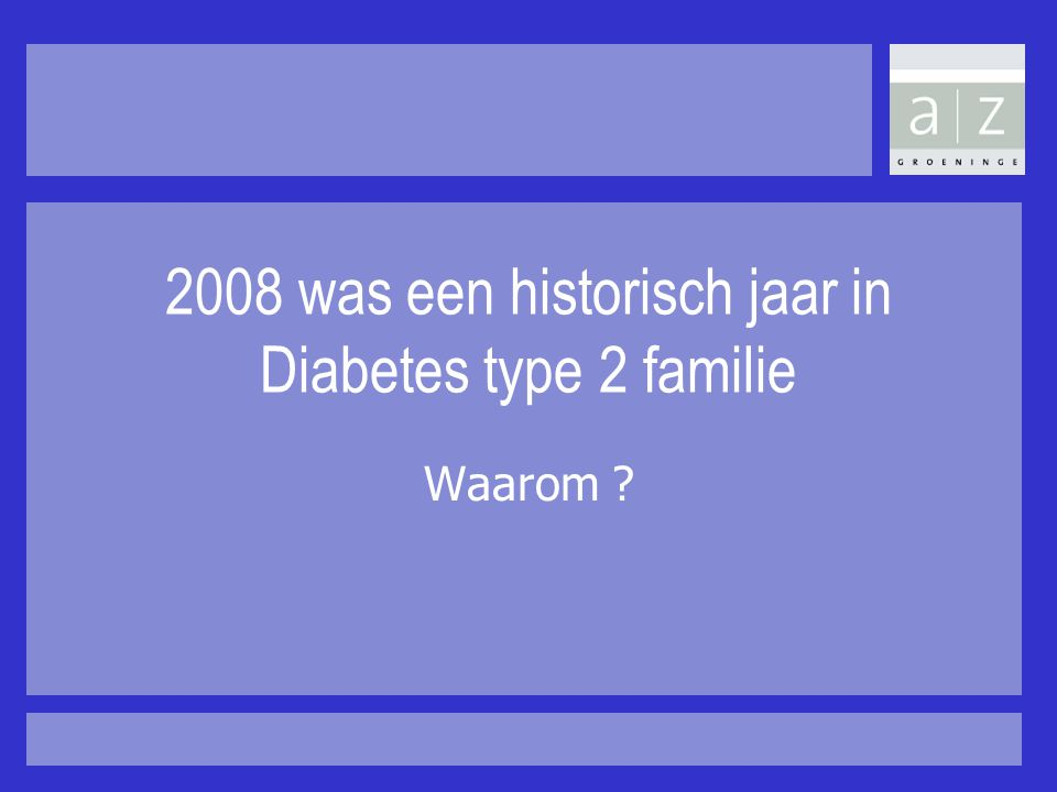 2008 was een historisch jaar in Diabetes type 2 familie