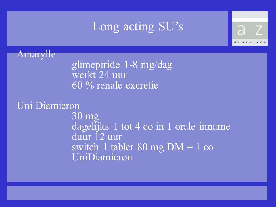 Long acting SU's Amarylle glimepiride 1-8 mg/dag werkt 24 uur