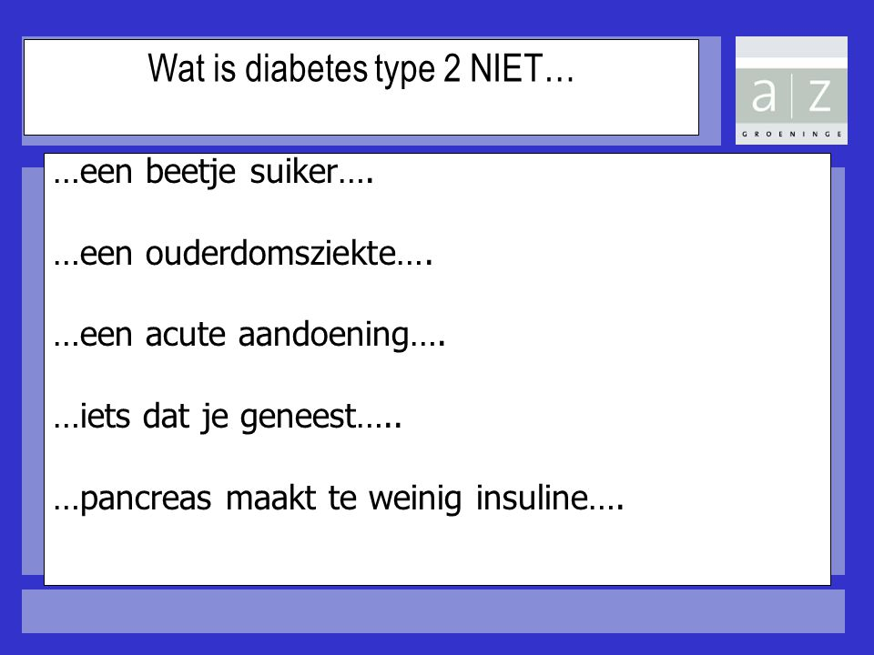 Wat is diabetes type 2 NIET…