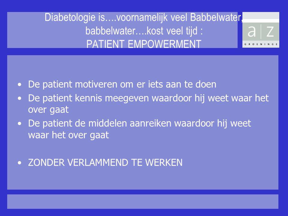 Diabetologie is…. voornamelijk veel Babbelwater, babbelwater…