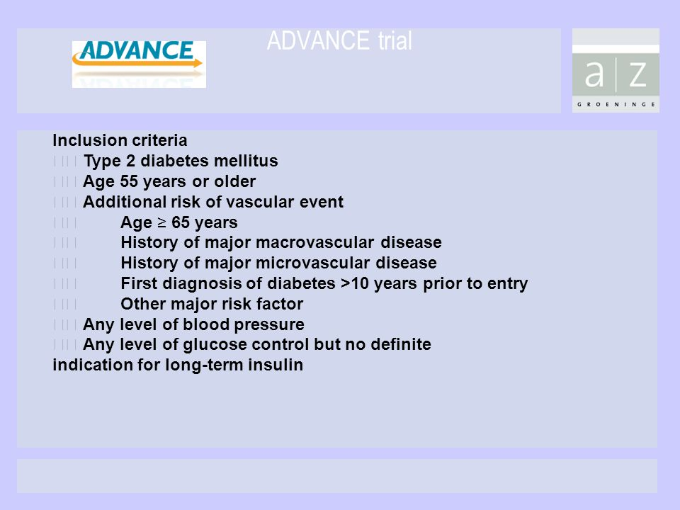 ADVANCE trial Inclusion criteria 􀂃 Type 2 diabetes mellitus
