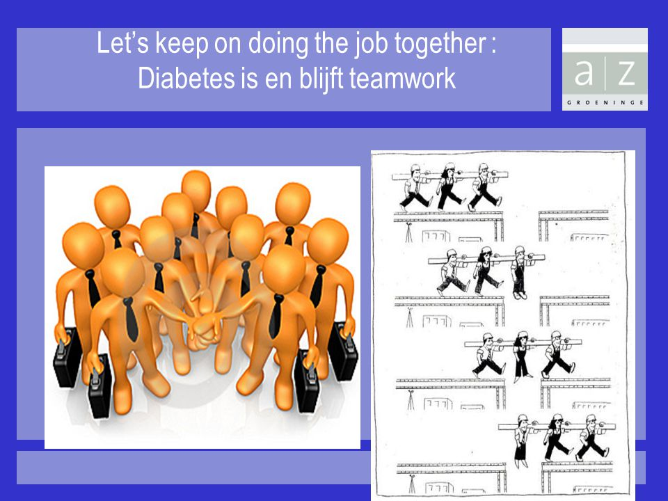 Let's keep on doing the job together : Diabetes is en blijft teamwork