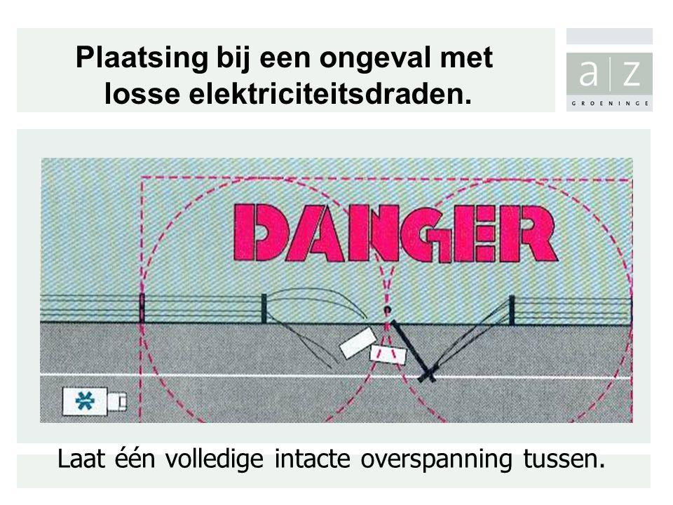 Plaatsing bij een ongeval met losse elektriciteitsdraden.