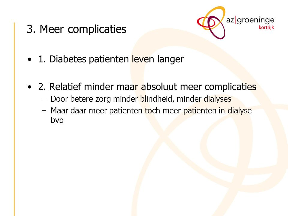 3. Meer complicaties 1. Diabetes patienten leven langer