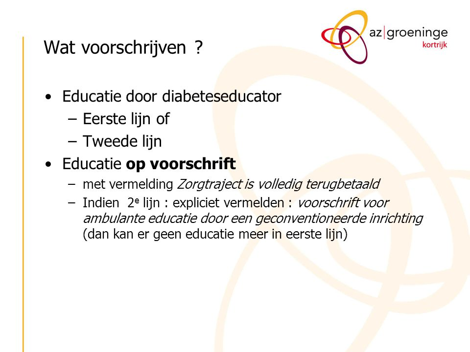 Wat voorschrijven Educatie door diabeteseducator Eerste lijn of