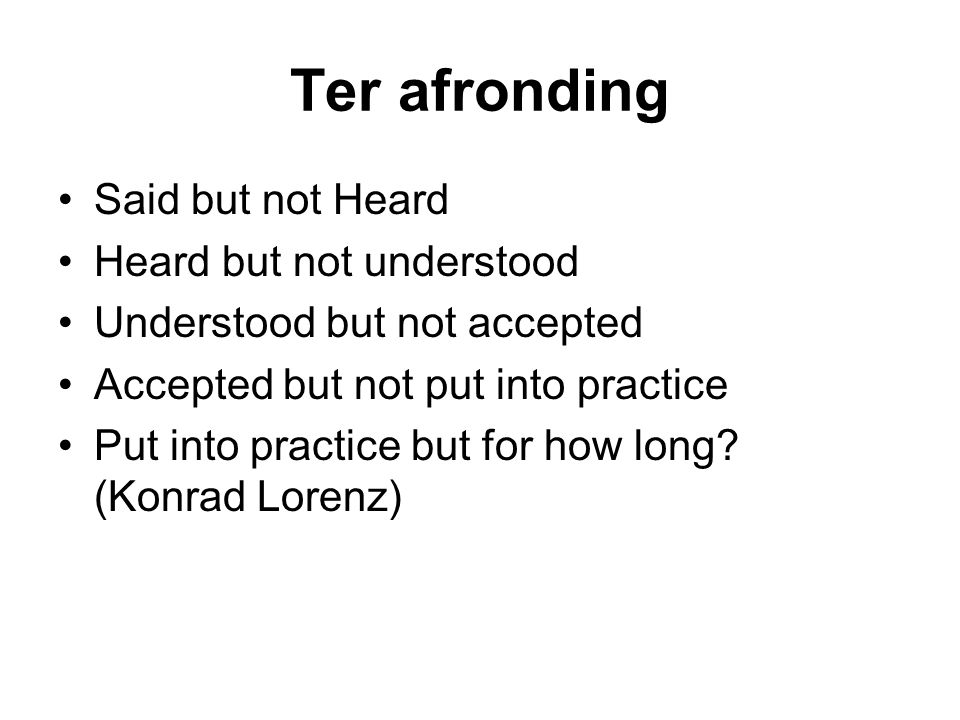 Ter afronding Said but not Heard Heard but not understood