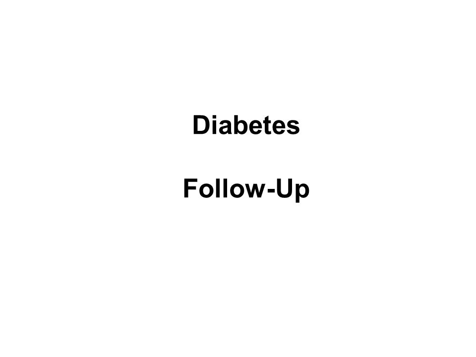 Diabetes Follow-Up