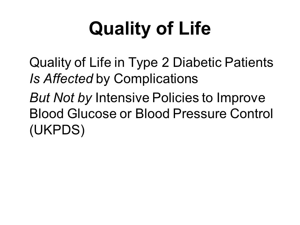 Quality of Life Quality of Life in Type 2 Diabetic Patients Is Affected by Complications.