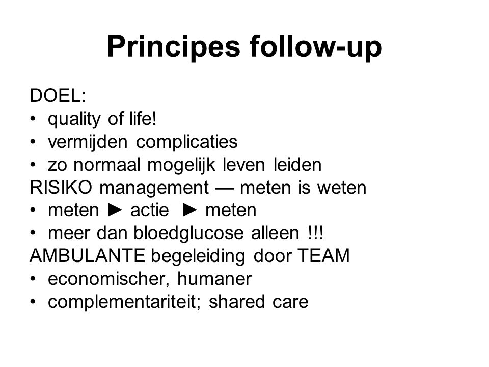 Principes follow-up DOEL: quality of life! vermijden complicaties