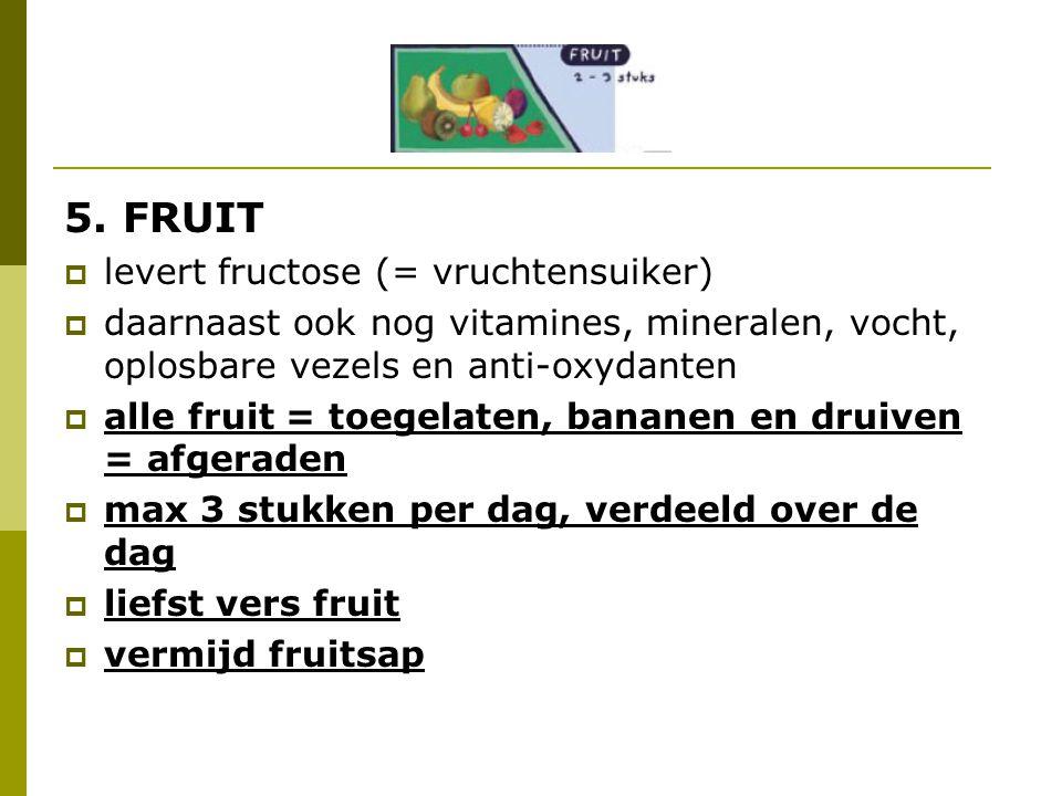 5. FRUIT levert fructose (= vruchtensuiker)