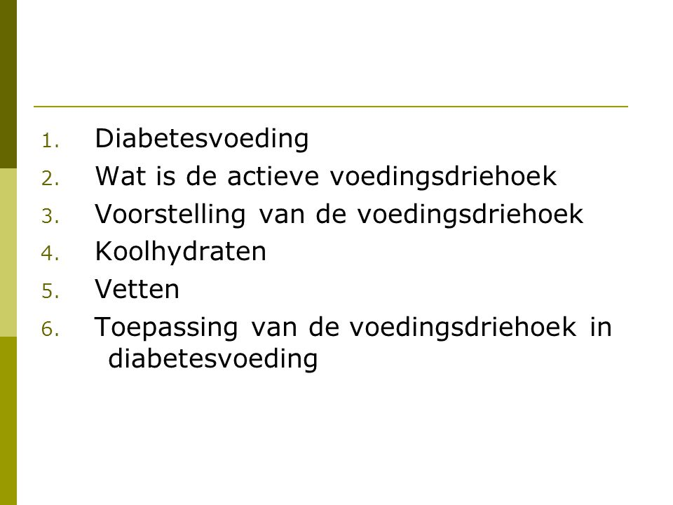 Diabetesvoeding Wat is de actieve voedingsdriehoek. Voorstelling van de voedingsdriehoek. Koolhydraten.