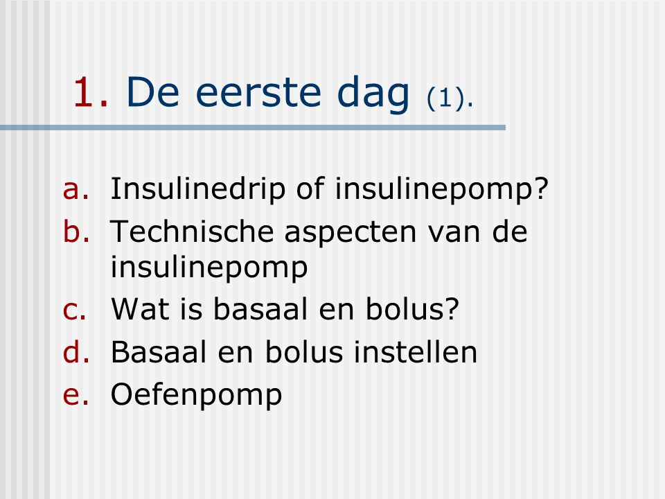 1. De eerste dag (1). Insulinedrip of insulinepomp