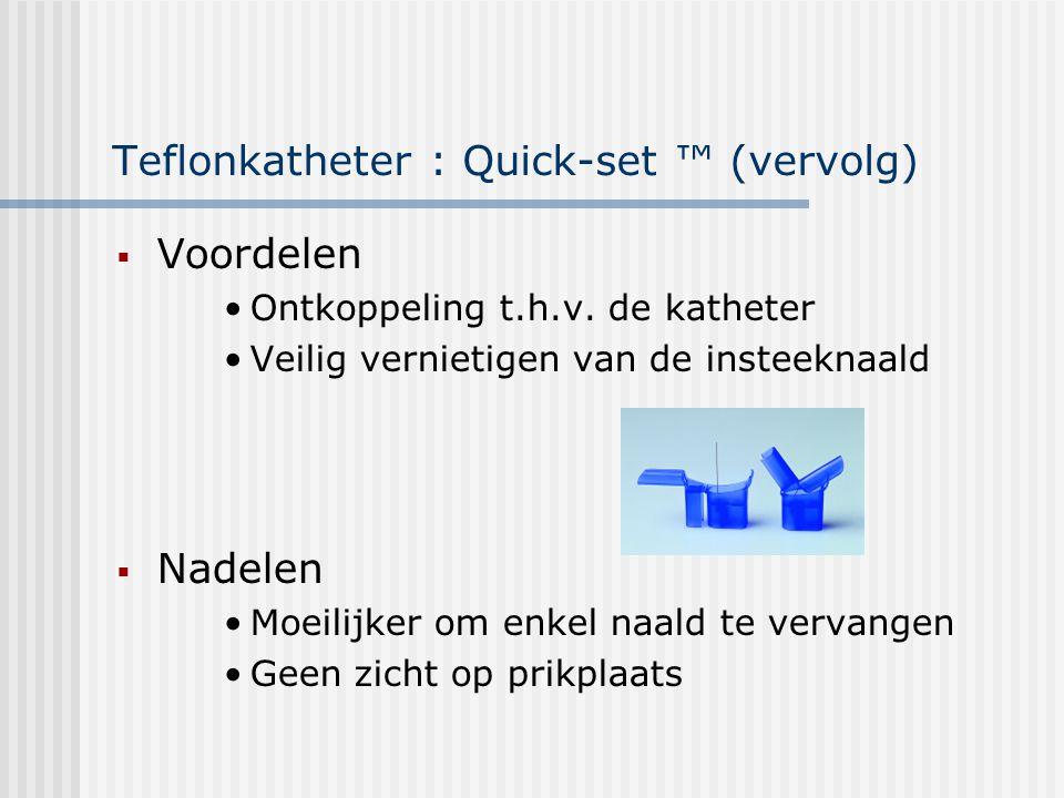 Teflonkatheter : Quick-set ™ (vervolg)