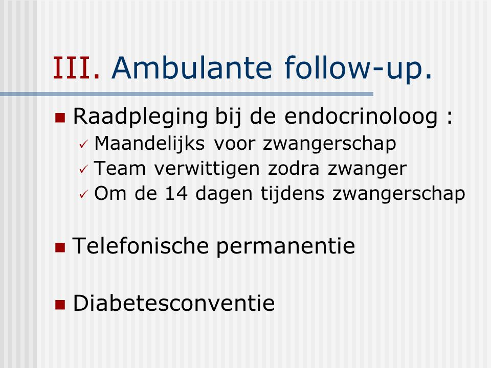 III. Ambulante follow-up.