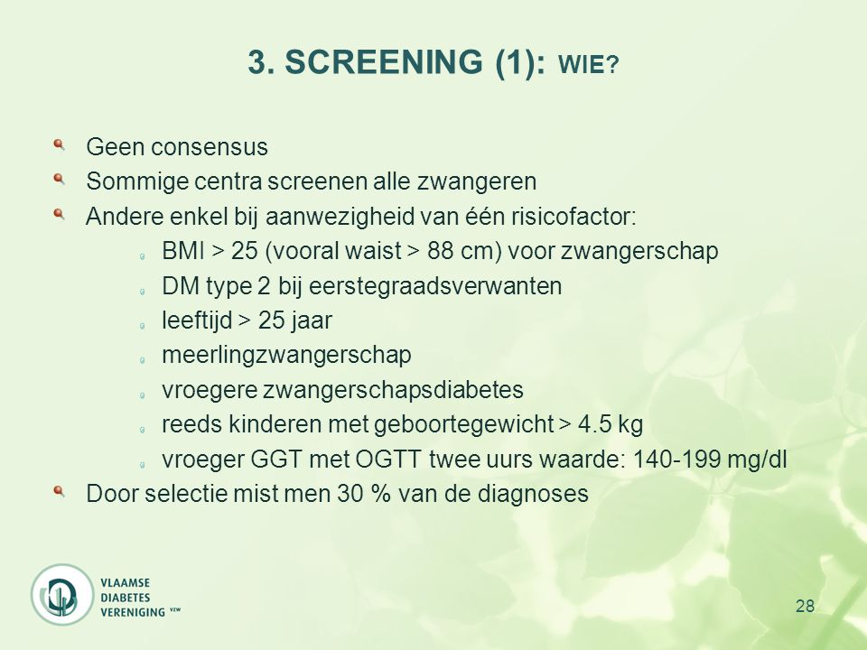 3. SCREENING (1): WIE Geen consensus