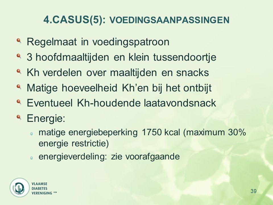 4.CASUS(5): VOEDINGSAANPASSINGEN