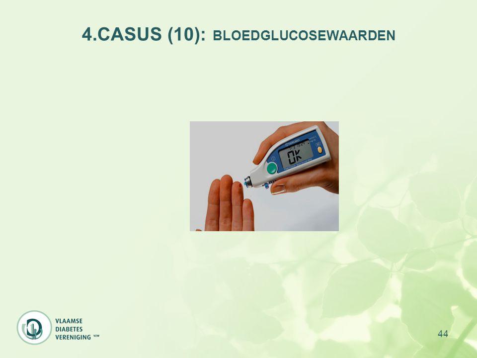 4.CASUS (10): BLOEDGLUCOSEWAARDEN