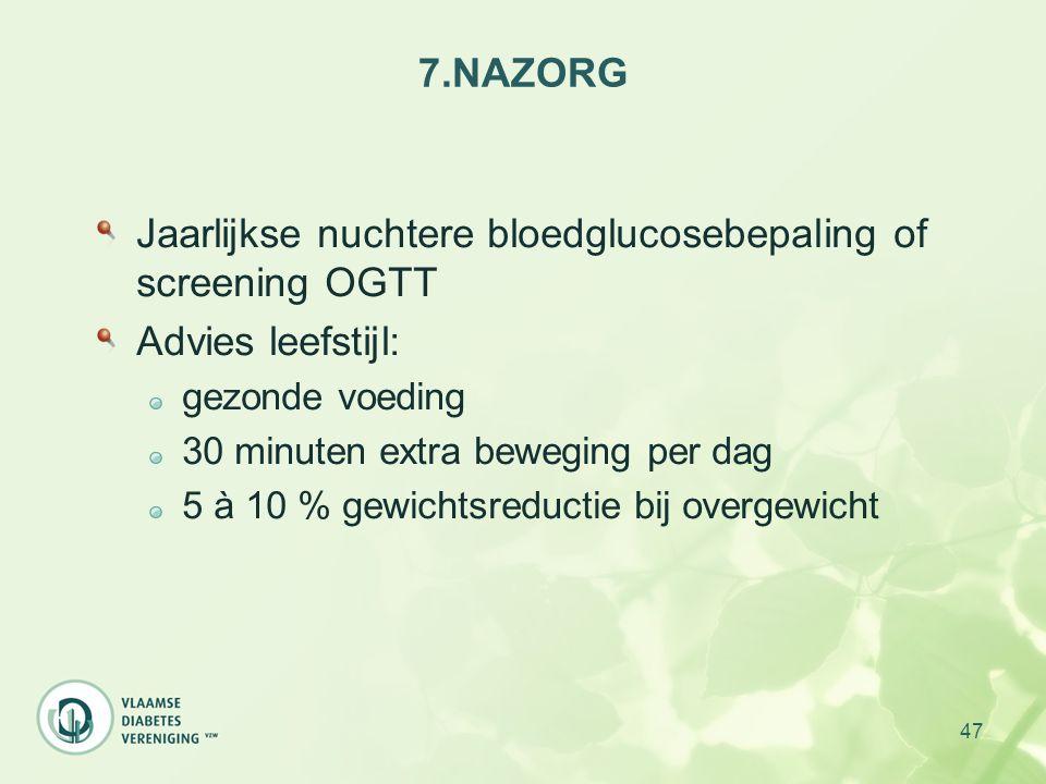 Jaarlijkse nuchtere bloedglucosebepaling of screening OGTT