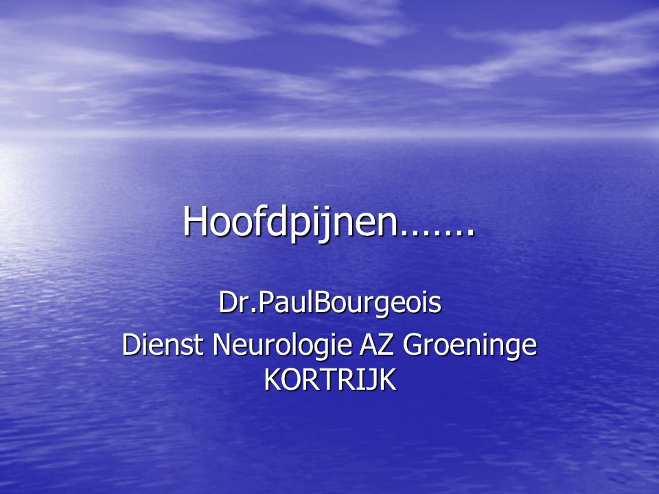 Dr.PaulBourgeois Dienst Neurologie AZ Groeninge KORTRIJK